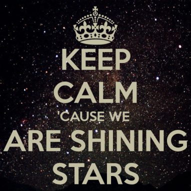 keep-calm-cause-we-are-shining-stars